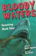 Cover of: Bloody waters: terrorizing shark tales