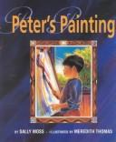 Cover of: Peter's painting | Sally Moss