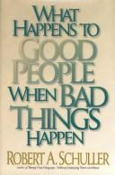 Cover of: What happens to good people when bad things happen