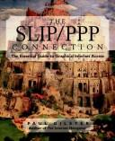 Cover of: The SLIP/PPP connection | Paul Gilster