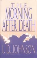 Cover of: The morning after death | L. D. Johnson