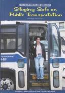 Cover of: Staying safe on public transportation | Donna Chaiet