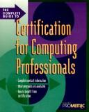 Cover of: complete guide to certification for computing professionals | Drake Prometric.