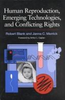 Cover of: Human reproduction, emerging technologies, and conflicting rights