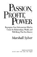 Cover of: Passion, profit & power