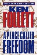 Cover of: A place called freedom