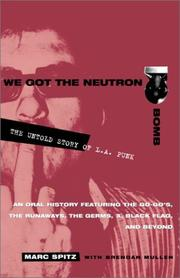 Cover of: We Got the Neutron Bomb  | Marc Spitz