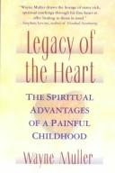 Cover of: Legacy of the heart | Muller, Wayne