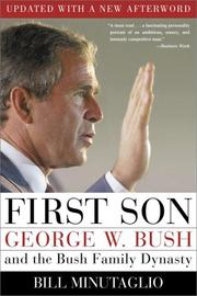Cover of: First son: George W. Bush and the Bush family dynasty