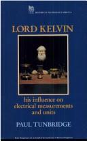 Lord Kelvin: His Influence on Electrical Measurements and Units