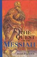 The quest for the Messiah by Painter, John.