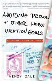 Cover of: Avoiding Prison and Other Noble Vacation Goals | Wendy Dale