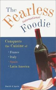 Cover of: The Fearless International Foodie Conquers the Cuisine of France, Italy, Spain and Latin America (LL NonConnoisseur Menu Gde(TM))