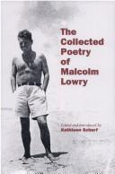 Cover of: The collected poetry of Malcolm Lowry