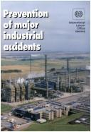 Cover of: Prevention of major industrial accidents | International Labour Office.