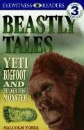 Cover of: Beastly Tales: Yeti, Bigfoot, and the Loch Ness Monster | Malcolm Yorke