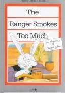 Cover of: The ranger smokes too much