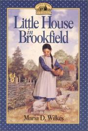 Cover of: Little House in Brookfield (Little House the Caroline Years (Unnumbered Paperback)) | Maria D. Wilkes