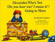 Cover of: Alexander, Who's Not  Going to Move: Do You Hear Me? I Mean It