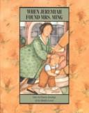 Cover of: When Jeremiah found Mrs. Ming