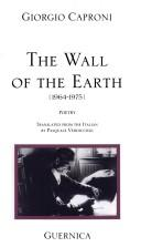 Cover of: wall of the earth | Giorgio Caproni