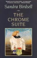 Cover of: The chrome suite | Sandra Birdsell