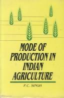 Cover of: Mode of production in Indian agriculture | P. C. Singh