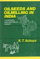 Cover of: Oilseeds and oilmilling in India