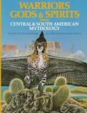 Cover of: Warriors, gods & spirits from Central & South American mythology