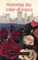 Cover of: Restoring the Color of Roses