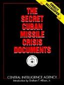 Cover of: The Secret Cuban missile crisis documents |