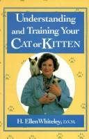 Cover of: Understanding and Training Your Cat or Kitten