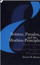 Cover of: Science, paradox, and the Moebius principle | Steven M. Rosen