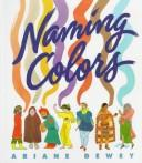 Cover of: Naming colors | Ariane Dewey