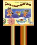 Cover of: The Make-Something Club