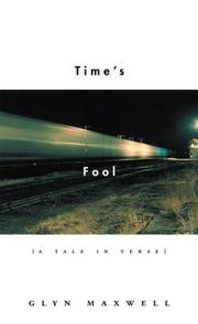 Time's fool by Glyn Maxwell