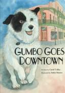 Cover of: Gumbo goes downtown | Carol Talley