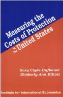 Cover of: Measuring the costs of protection in the United States | Gary Clyde Hufbauer