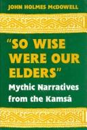 "Cover of: ""So wise were our elders"""