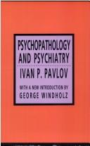 Cover of: Psychopathology and psychiatry | Ivan Petrovich Pavlov