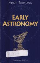 Cover of: Early astronomy | Hugh Thurston
