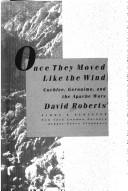 Cover of: Once they moved like the wind: Cochise, Geronimo, and the Apache wars