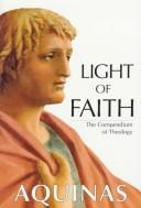 Cover of: Light of Faith: the Compendium of theology