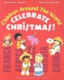 Cover of: Children around the world celebrate Christmas!