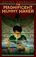 Cover of: The Magnificent Mummy Maker