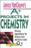 Cover of: Janice VanCleave's A+ projects in chemistry