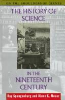 Cover of: The history of science in the nineteenth century