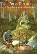 Cover of: The frog princess: a Russian folktale