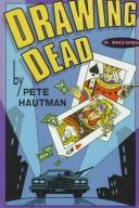 Cover of: Drawing dead | Pete Hautman