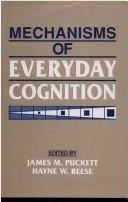 Cover of: Mechanisms of everyday cognition |